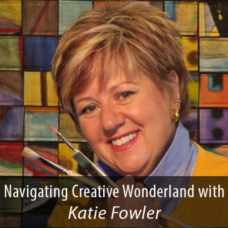 Navigating Creative Wonderland with Katie Fowler