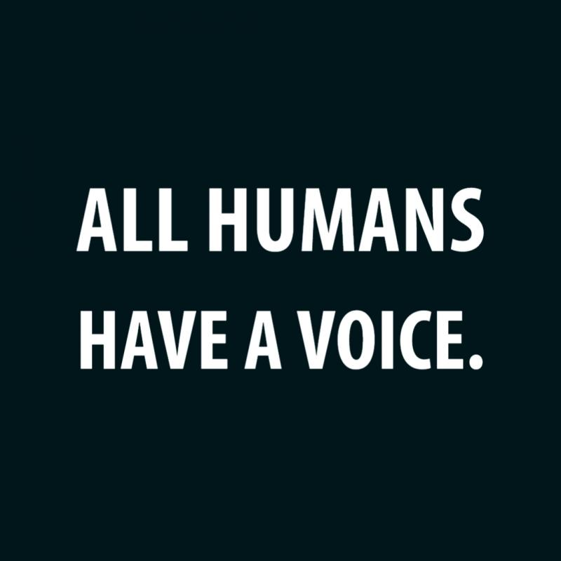 All Humans Have a voice