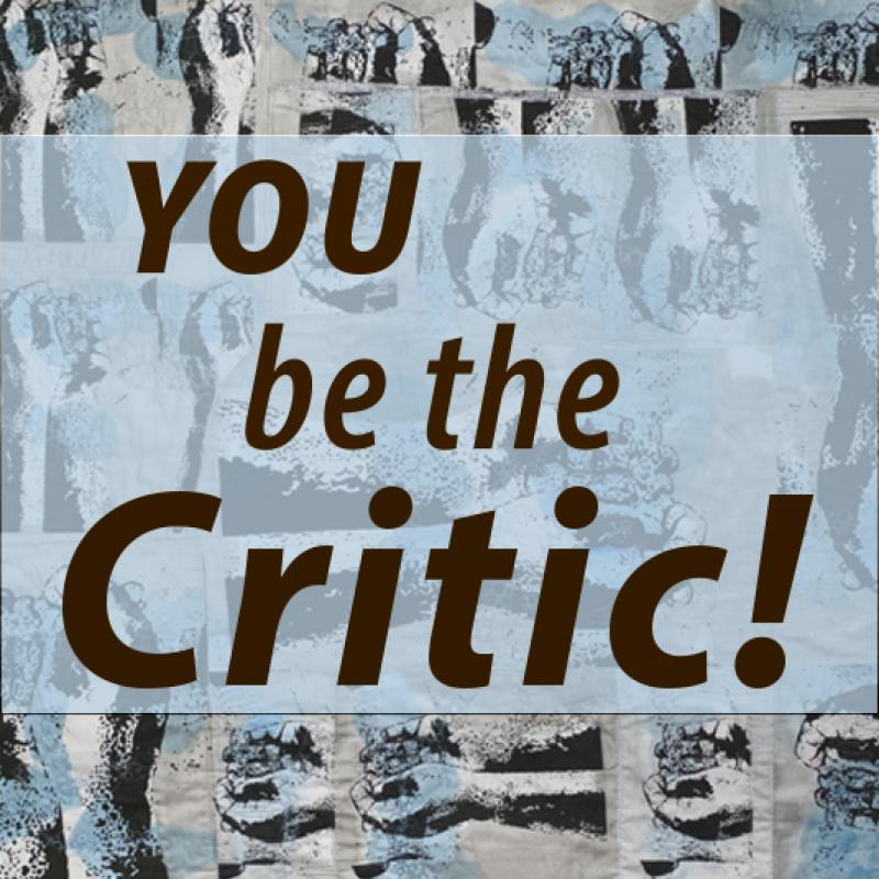 You be the Critic!