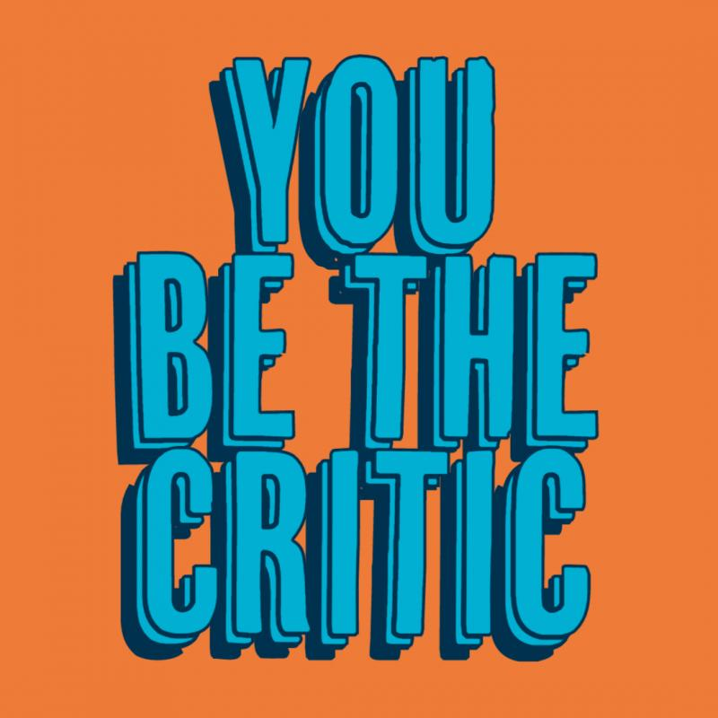 You be the Critic